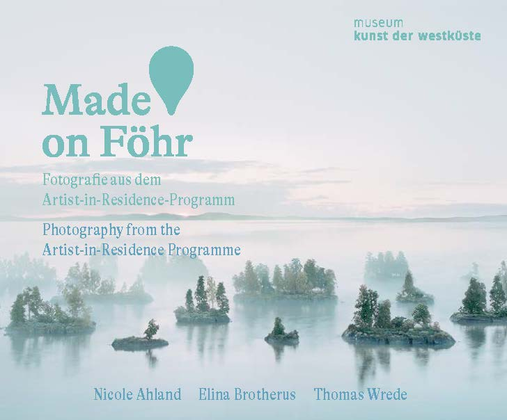 Made on Föhr. Fotografie aus dem Artist-in Residence-Programm