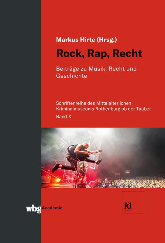 Rock, Rap, Recht - Beiträge zu Musik, Recht ud Geschicht