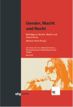 Gender, Macht und Recht - Beiträge zu Musik, Recht und Geschichte