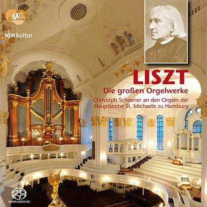 Franz Liszt: Die großen Orgelwerke