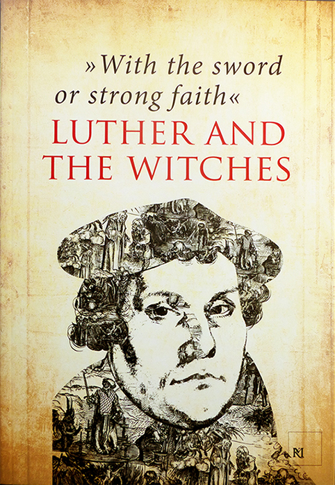 With the sword or strong faith - Luther and the Witche