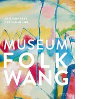 Museum Folkwang. Meisterwerke der Sammlung