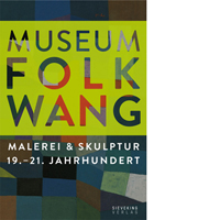 Museum Folkwang. Malerei &  Skulptur 19.–21. Jahrhundert