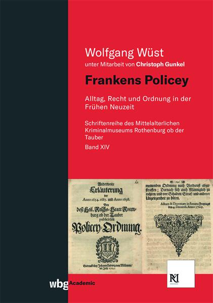 Frankens Policey - Alltag, Recht und Ordnung in der Frühen Neuzeit