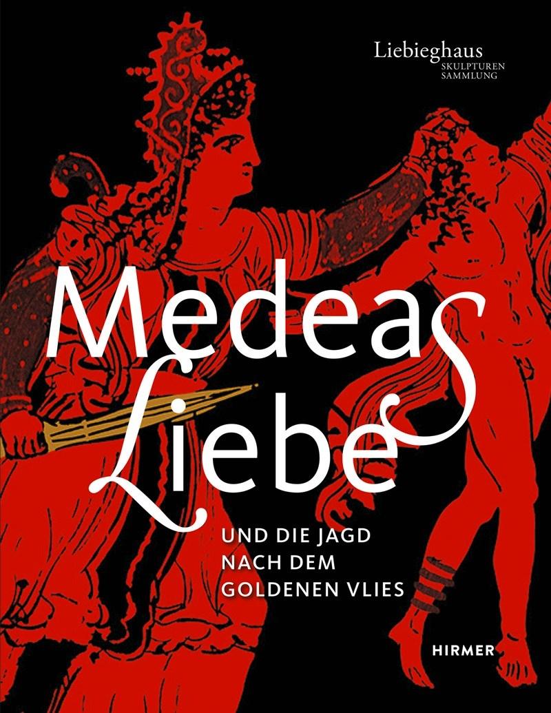 Medeas Liebe - Ausstellungskatalog
