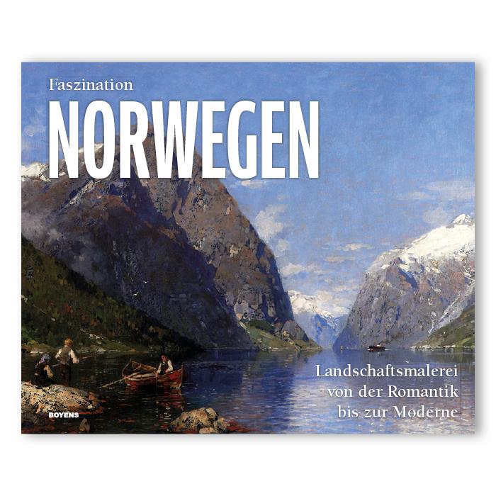 Faszination Norwegen. Landschaftsmalerei von der Romantik bis zur Moderne