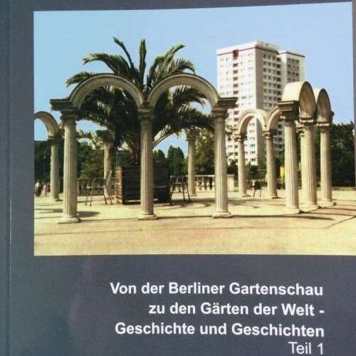 Von der Berliner Gartenschau zu den Gärten der Welt