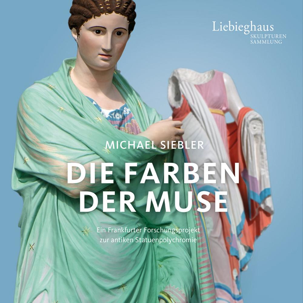 """""""Die Farben der Muse"""" – Begleitpublikation zur Ausstellung """"Bunte Götter"""""""