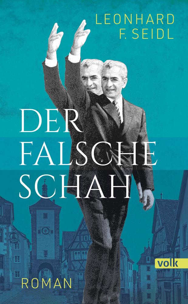 Der falsche Schah - Aus dem Leben eines fränkisch-bayerischen Hochstaplers