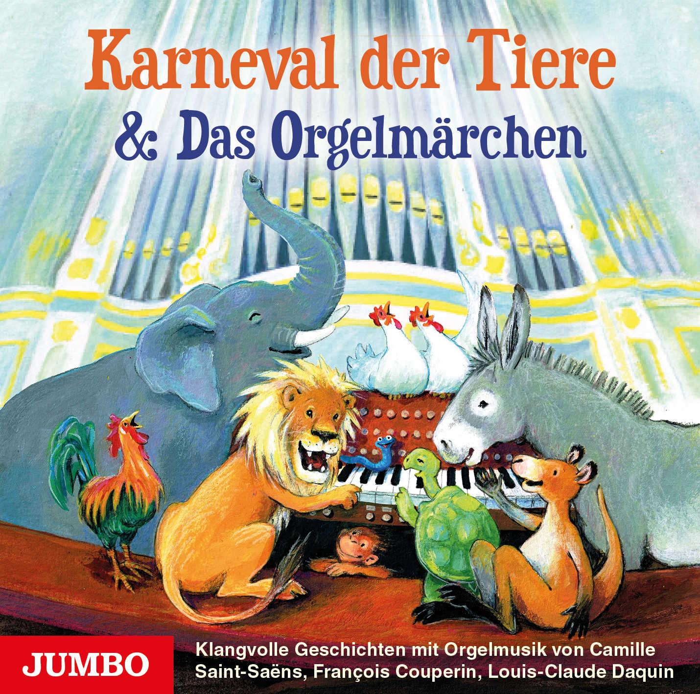 Karneval der Tiere & Das Orgelmärchen