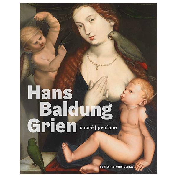 "Catalogue ""Hans Baldung Grien. sacré | profane"""
