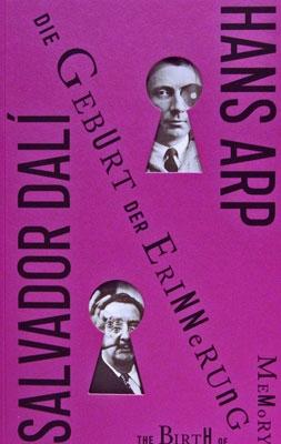 Salvador Dali & Hans Arp »Die Geburt der Erinnerung«