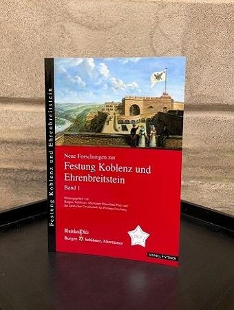 Neue Forschungen zur Festung Koblenz und Ehrenbreitstein Band 1