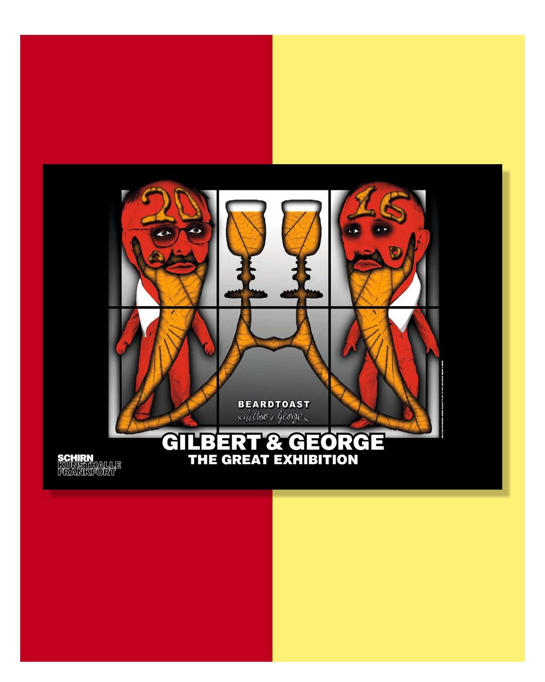 KUNSTDRUCK GILBERT & GEORGE, BEARDTOAST, 2016