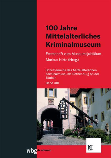 100 Jahre Mittelalterliches Kriminalmuseum