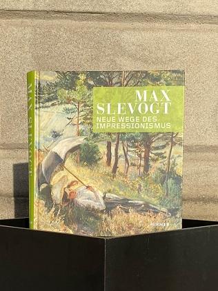 Max Slevogt - Neue Wege des Impressionismus
