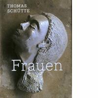 Thomas Schütte – Frauen