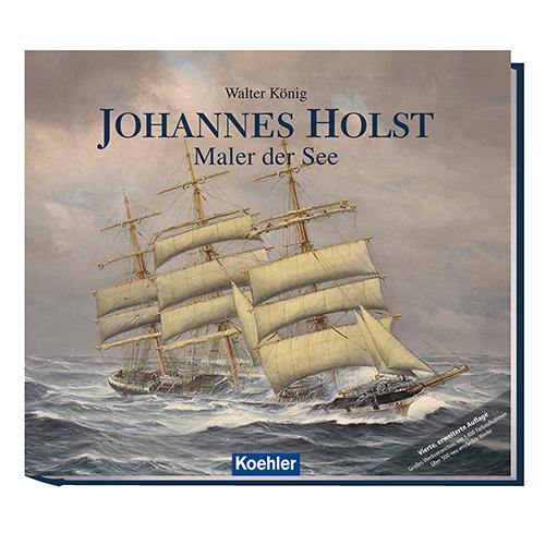 Johannes Holst - Maler der See, 4. Aufl.