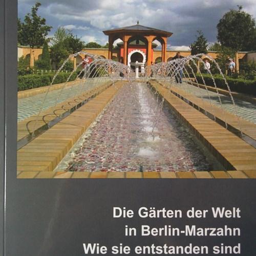Die Gärten der Welt in Berlin-Marzahn. Wie sie entstanden sind