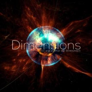 Dimensions - Es war einmal die Wirklichkeit