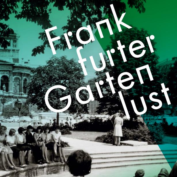 """Öffentlicher Rundgang """"Frankfurter Gartenlust"""" - 02.05.21, 15 Uhr"""