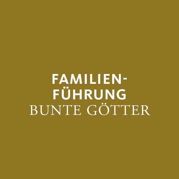 Onlineticket Familienführung Bunte Götter